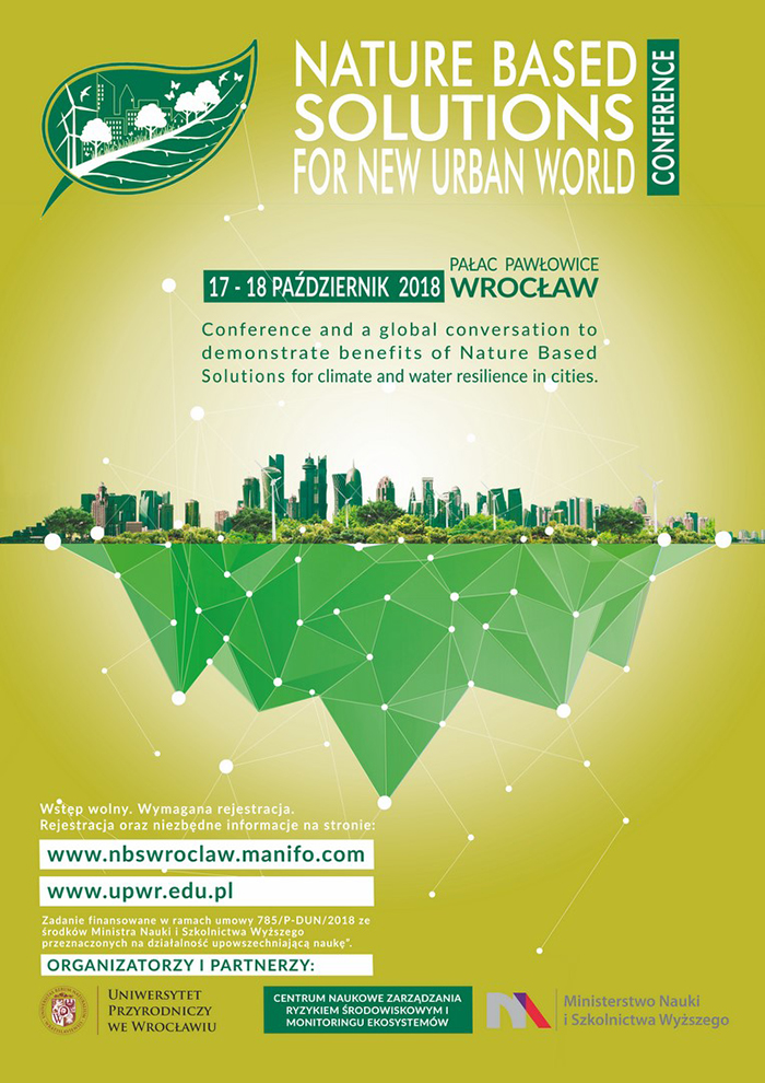 "2018 10 03 konferencja nature based solutions - Międzynarodowa Konferencja i Warsztaty ""Nature Based Solutions for New Urban World - Conference and a global conversation to demonstrate benefits of Nature Based Solutions for climate and water resilience in cities"""